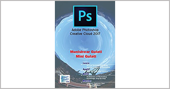 A book on Adobe Photoshop Creative Cloud 2017 by Munishwar Gulati and Mini Gulati