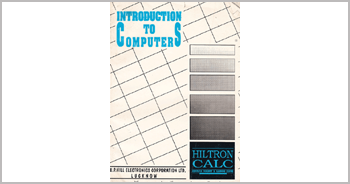 A book on Introduction to Computers by Munishwar Gulati written for HILTRON-CALC